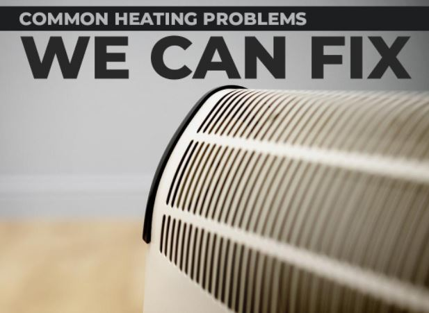 Common Heating Problems We Can Fix