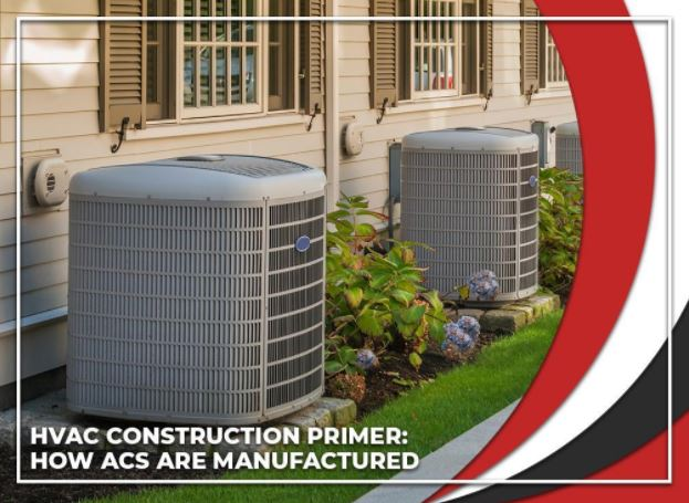 HVAC Construction Primer How ACs Are Manufactured